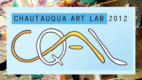 The 4th Annual Chautauqua Art Lab 2012 (CQAL)
